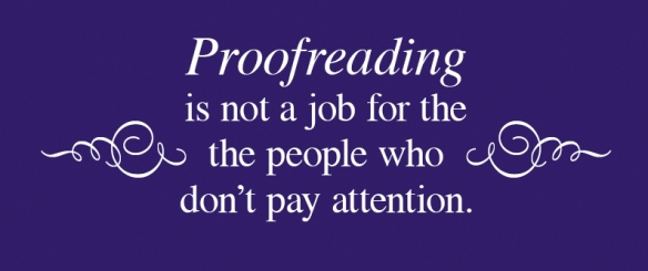 Proofreading is not a job for the the people who  don't pay attention.